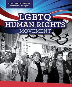 Lgbtq Human Rights Movement (Civic Participation: Fighting for Rights)