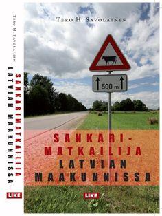 Sankarimatkailija Latvian maakunnissa #matkaopas #Latvia #kirja