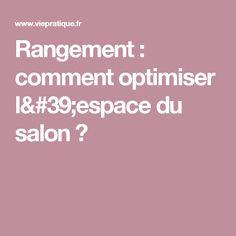 Rangement : comment optimiser l'espace du salon ?