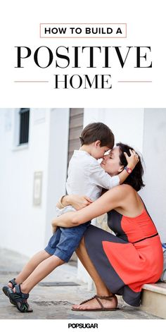 How to Build a Home That Boosts Self-Esteem-The single most important thing you can give your child!