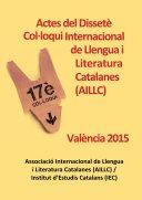Actes del Dissetè Col·loqui Internacional de Llengua i Literatura Catalanes : Universitat de València, 7-10 de juliol de 2015