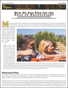 How Do You Plan For The Cost of Succession? #AGLEGACY.org #FarmSuccession http://www.uwagec.org/aglegacy/2018/04/16/how-do-you-plan-for-the-cost-of-succession/  Most people look forward to retirement with anticipation, often imagining it as the end of their working life. . .