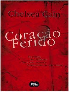 Coração Ferido – Archie Sheridan & Gretchen Lowell Vol 01 – Chelsea Cain