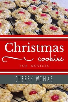 Cherry Winks {Simple Christmas Cookies for Novices} - A holiday christmas cookie recipe.
