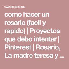 como hacer un rosario (facil y rapido) | Proyectos que debo intentar | Pinterest | Rosario, La madre teresa y Calcuta