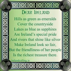 Irish quotes...Have been to Irleand several times and the people there are very friendly, and make you feel at home, which is a rare thing in our crazy world.