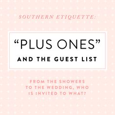 """Southern etiquette: """"plus ones"""" and the guest list"""