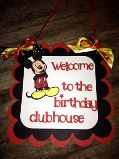 Mickey Mouse Birthday door sign - welcome to the clubhouse - Classic Mickey Mouse. $11.00, via Etsy.