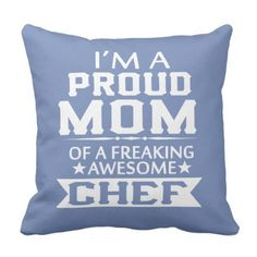 I'M A PROUD CHEF'S MOM THROW PILLOW - diy cyo customize create your own personalize