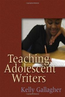 Teaching Adolescent Writers , 978-1571104229, Kelly Gallagher, Stenhouse Publishers