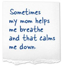 Just being around my mom is calming...same with my grandmother :o)