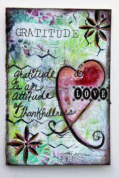 Gratitude is an attitude of thankfulness.  art journal page