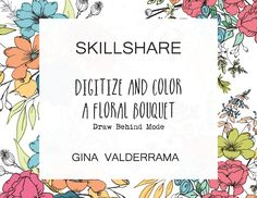 This class will show you how to take your floral line drawings and turn them into a beautiful bouquet of flowers ready for print