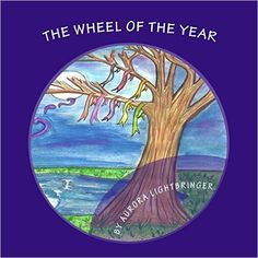 The Wheel of the Year: R Aurora Lightbringer BSCBS, R. D. Bishop: 9781468018141: Amazon.com: Books