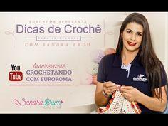 Crochetando com EuroRoma e Sandra Brum - Dicas de crochê para iniciantes...