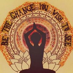 Be the change <3 Via | www.hippieshope.com