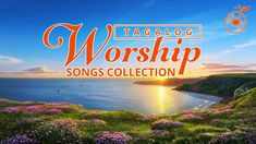 Tagalog Christian Songs 2020 - Non-Stop Worship Songs With Lyrics Worship Songs Lyrics, Praise Songs, Song Lyrics, Non Stop, Christian Songs, Tagalog, Neon Signs, Music, Youtube