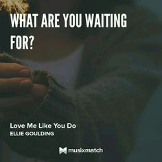 Ellie Goulding-Love Me Like You Do