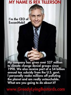 Let us not forget Rex was part of the problem even though Trump knifed him. There is no honor among thieves. Rex Tillerson now works for trump. Bernie Sanders, Climate Change Denial, Rex Tillerson, Religion, Look Man, Youre My Person, We Are The World, Thats The Way, Greed