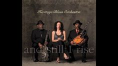 Heritage Blues Orchestra – And Still I Rise: Hear it, feel it, be a part of it. - No Depression Americana and Roots Music Radios, Blues, Music Recommendations, Still I Rise, Album, My Favorite Music, Live Music, Dj, Songs