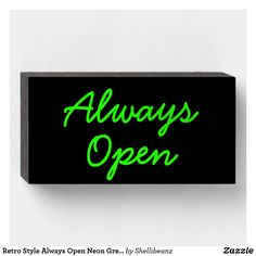 Retro Style Always Open Neon Green on Black Wooden Box Sign Box Signs, Kitchen Wall Art, Custom Boxes, Neon Green, Accent Pieces, Wooden Boxes, Retro Style, Wooden Signs, Typography Design
