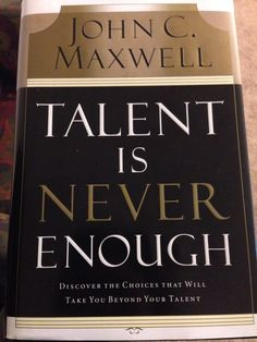 """Cannot say enough about this book. Revolutionized not only a lot of my views on talent but changed my approach to development. The most helpful book I've read in years.   """"The reality is that there never has been nor will there ever be a talent shortage. Talent is God-given. What's missing is people who have made the choices necessary to maximize their talent."""" John Maxwell"""