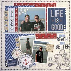 Life is Good - Nautical Layout Scrapbook.com