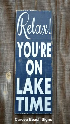Lake Decor Lake Sign Lake Life Quotes Lake House Relax Youre On Lake Time Sign Custom Wooden Wall Quote Sayings Beach Cabin River Mountains Pond Lake Signs, Beach Signs, Lake House Signs, Pool Signs, Cabin Signs, Cottage Signs, Painted Signs, Wooden Signs, Hand Painted