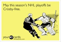 May this season's NHL playoffs be Crosby-free. This is great!