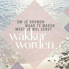 #quote #dromen #wakkerworden
