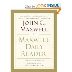 The Maxwell Daily Reader: 365 Days of Insight to Develop the Leader Within You and Influence Those Around You by John C Maxwell