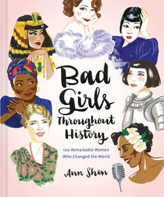 Bad Girls Throughout History: 100 Remarkable Women Who Changed the World. Click here to read more: http://www.forcesofgeek.com/2016/12/2016-gift-guide-books.html (bad girls, women throughout history, remarkable women, women who changed the world)
