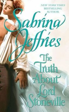 The Truth About Lord Stoneville (Hellions of Halstead Hall, #1) - Sabrina Jeffries - I love this whole series
