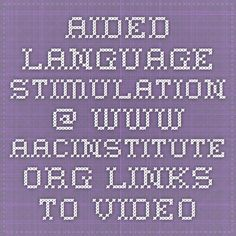Aided Language Stimulation @ www.aacinstitute.org Links to videos and more info