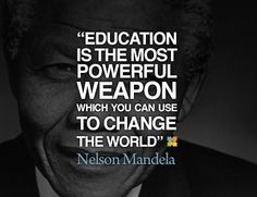A picture says more than 1000 words... This quote might say more than 1000 pictures! We think education is one of the most important things in life and it's one of our focus areas. Wise words from a wise man!