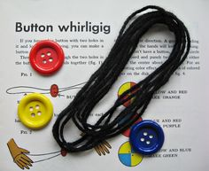 button whirligig!  Kids love these, but beware....keep away from hair!