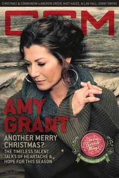 In a conversation with Andrew Greer, Amy Grant talks of heartache and hope for this season. Magazine Images, Magazine Covers, Jesus Music, Christmas Gifts 2016, Amy Grant, Vince Gill, Her Music, Movie Stars, Country