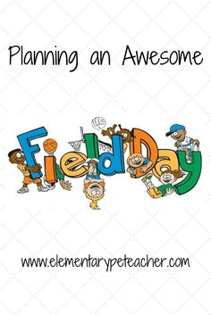 How to plan and organize an awesome and successful field day!!