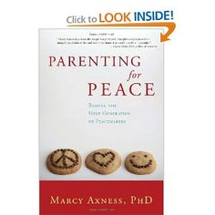Parenting for Peace: Raising the Next Generation of Peacemakers: Marcy Axness