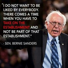 """""""I want a POTUS who doesn't want to be liked by the establishment. I want a *true badass* who will fight for justice. Someone who will empower people- who have been disempowered, disenfranchised, marginalised, by a corrupt system. Wall Street, Health Care For All, Progressive Liberal, Bernie Sanders For President, Fight For Justice, Comes A Time, Political Views, Political Memes, Social Justice"""