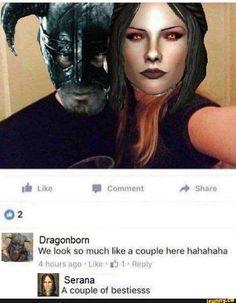 Dragonborn We look so much like a couple hero hahahaha Serana . The Elder Scrolls, Elder Scrolls Memes, Elder Scrolls Skyrim, Skyrim Serana, Dragonborn Skyrim, Gamer Humor, Gaming Memes, Video Game Memes, Video Games