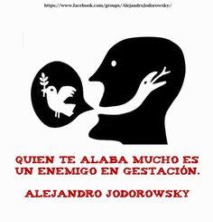 Frase sabia, Alejandro Jodorowsky
