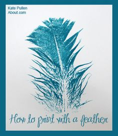 Print with a Feather to Produce Fantastic Images - Quick and Cheap!: How to Stamp or Print with a Feather