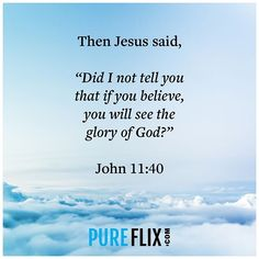 Believe in him and have faith him  . . . . .