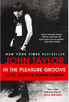 Well, here's another version I need to buy.  John Taylor's IN THE PLEASURE GROOVE, now in paperback with forward by Nick Rhodes! http://duran.io/1bsb00y