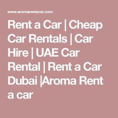Rent a Car | Cheap Car Rentals | Car Hire | UAE Car Rental | Rent a Car Dubai |Aroma Rent a car