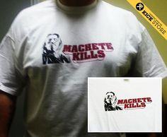 Machete Kills  - White - by Kick Agency! #tshirts No #fashion but #funny #clothing #tshirt #kickagency #magliette #tees