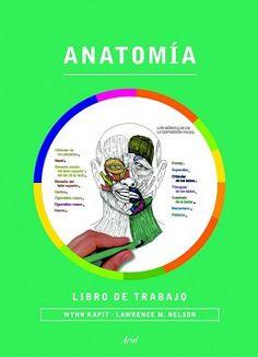Anatomía Libro de trabajo / Wynn Kapit, Lawrence M. Elson: http://kmelot.biblioteca.udc.es/record=b1521899~S1*gag