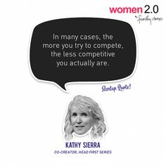 via @StartupQuote - In many cases, the more you try to compete, the less competitive you actually are.  - Kathy Sierra