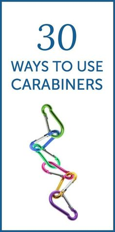 30 ways to use carabiners, from survival to home uses and travel.